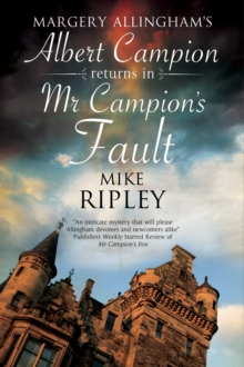 Mr Campion's Fault : Margery Allingham's Albert Campion's New Mystery, Hardback Book