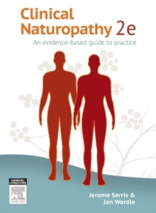 Clinical Naturopathy : An evidence-based guide to practice, Paperback Book