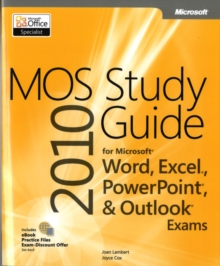 MOS 2010 Study Guide for Microsoft Word, Excel, Powerpoint, and Outlook Exams, Paperback Book