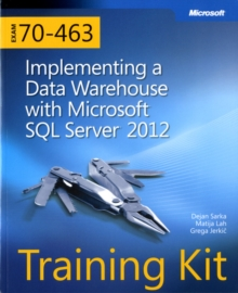 Implementing a Data Warehouse with Microsoft SQL Server 2012 : Training Kit (Exam 70-463), Mixed media product Book
