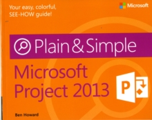 Microsoft Project 2013 Plain & Simple, Paperback Book
