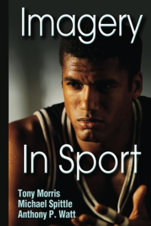 Imagery in Sport : The Mental Approach to Sport, Hardback Book