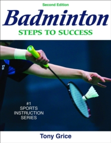 Badminton: Steps to Success - 2nd Edition : Steps to Success, Paperback Book