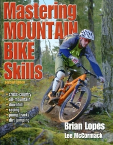 Mastering Mountain Bike Skills - 2nd Edition, Paperback Book