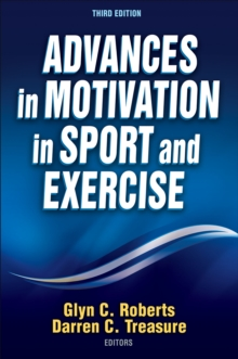 Advances in Motivation in Sport and Exercise-3rd Edition, Hardback Book