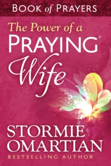 The Power of a Praying Wife Book of Prayers, Paperback Book