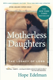 Motherless Daughters : The Legacy of Loss, 20th Anniversary Edition, Paperback Book