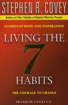 Living The 7 Habits : The Courage To Change, Paperback Book