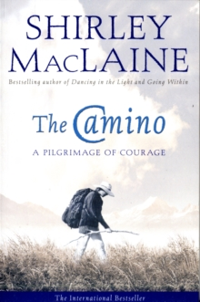 The Camino : A Pilgrimage Of Courage, Paperback Book