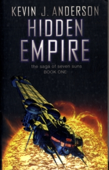 Hidden Empire: The Saga of the Seven Suns: Book One, Paperback Book