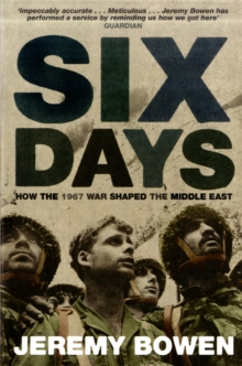 Six Days : How the 1967 War Shaped the Middle East, Paperback Book