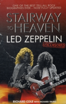 Stairway to Heaven: Led Zeppelin: Uncensored, Paperback Book
