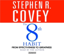 The 8th habit: From Effectiveness to Greatness, CD-Audio Book