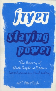 Staying Power : The History of Black People in Britain, Paperback Book