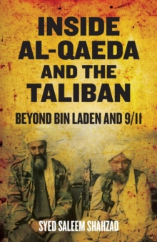 Inside Al-Qaeda and the Taliban : Beyond Bin Laden and 9/11, Paperback Book