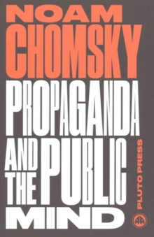 Propaganda and the Public Mind : Interviews by David Barsamian, Paperback Book
