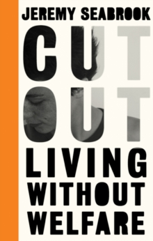 Cut Out : Living Without Welfare, Paperback Book