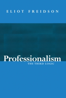 Professionalism, the Third Logic, Paperback Book