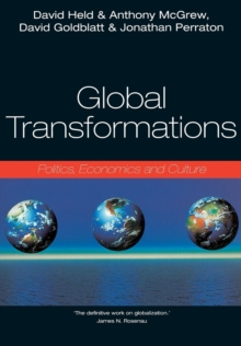 Global Transformations : Politics, Economics, Culture, Paperback Book