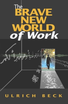 The Brave New World of Work, Paperback Book