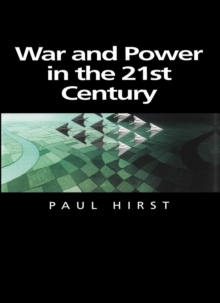 War and Power in the Twenty-first Century : The State, Military Conflict and the International System, Paperback Book