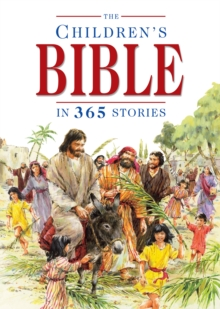 The Children's Bible in 365 Stories : A Story for Every Day of the Year, Hardback Book