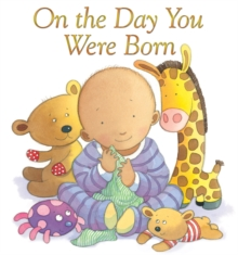 On the Day You Were Born, Hardback Book
