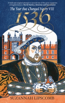 1536 : The Year That Changed Henry VIII, Paperback Book