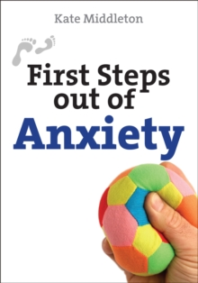 First Steps Out of Anxiety, Paperback Book