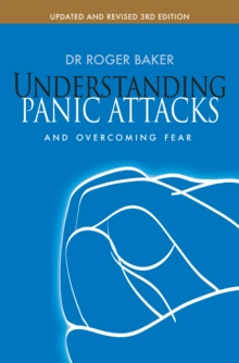 Understanding Panic Attacks and Overcoming Fear : And Overcoming Fear, Paperback Book
