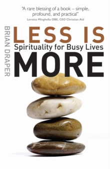 Less is More : Spirituality for Busy Lives, Paperback Book