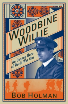 Woodbine Willie : An Unsung Hero of World War One, Paperback Book