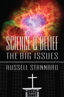 Science and Belief : The Big Issues, Paperback Book