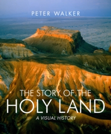 The Story of the Holy Land : A Visual History, Hardback Book