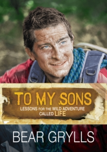 To My Sons : Lessons for the Wild Adventure Called Life, Hardback Book