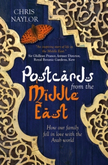 Postcards from the Middle East : How Our Family Fell in Love with the Arab World, Paperback Book