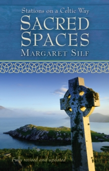 Sacred Spaces : Stations on a Celtic Way, Paperback Book