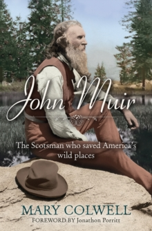 John Muir : The Scotsman Who Saved America's Wild Places, Paperback Book