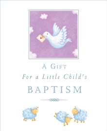 A Gift for a Little Child's Baptism, Hardback Book