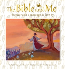 The Bible and Me : Stories with a Message to Live by, Hardback Book