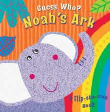 Guess Who? Noah's Ark : A Flip-the-flap Book, Board book Book