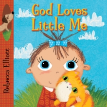 God Loves Little Me, Board book Book