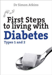 First Steps to Living with Diabetes (Types 1 and 2), Paperback Book