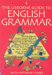 The Usborne Guide to English Grammar With Internet Links, Paperback Book