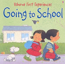 Usborne First Experiences Going To School, Paperback Book