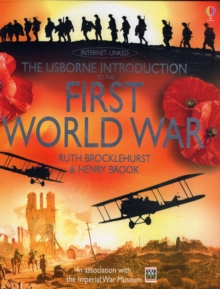 The Usborne Introduction to the First World War : In Association with the Imperial War Museum, Hardback Book