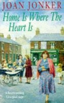 Home is Where the Heart is : A Touching Saga of Love, Family and Hope, Paperback Book