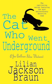 The Cat Who Went Underground (the Cat Who... Mysteries, Book 9) : A witty feline mystery for cat lovers everywhere, Paperback Book