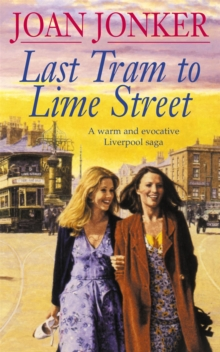 Last Tram to Lime Street : A Moving Saga of Love and Friendship from the Streets of Liverpool, Paperback Book