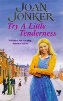 Try a Little Tenderness : A Heart-Warming Wartime Saga of a Troubled Liverpool Family, Paperback Book